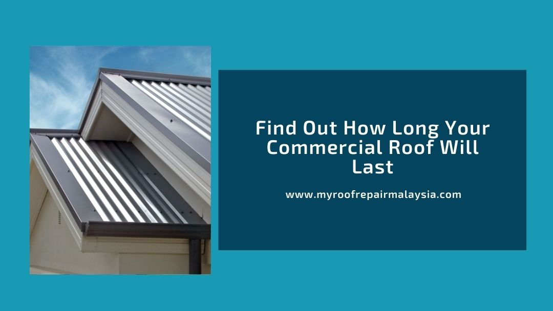 Find Out How Long Your Commercial Roof Will Last