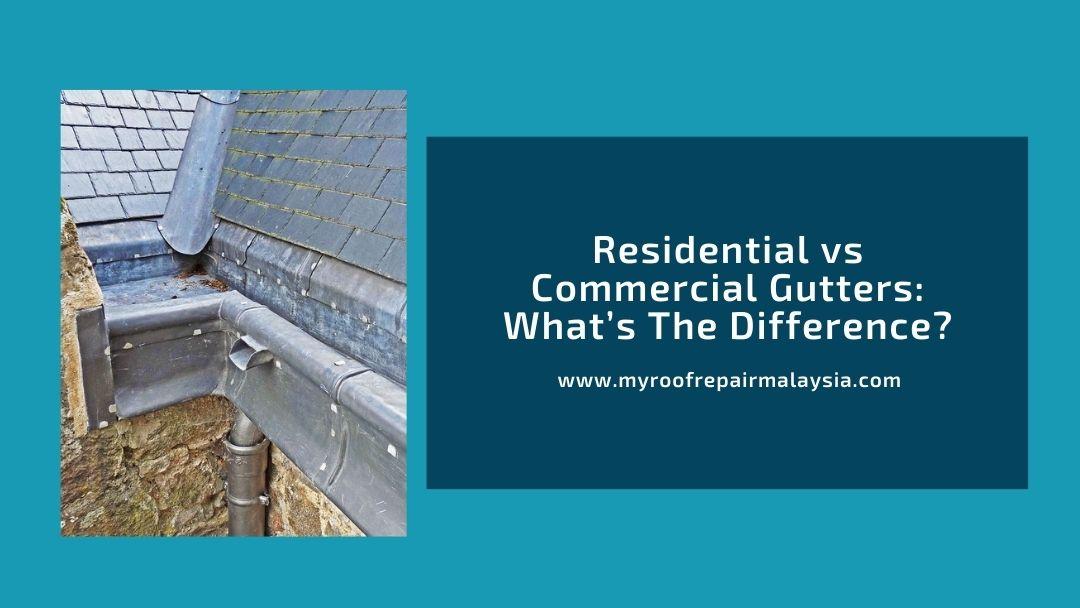 Residential vs Commercial Gutters