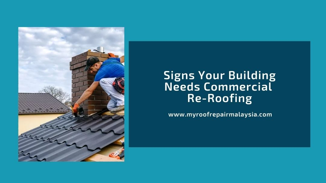 Signs Your Building Needs Commercial Re-Roofing