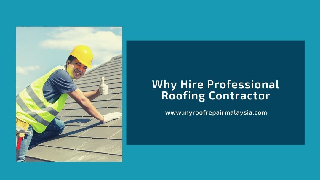 Why Hire Professional Roofing Contractor