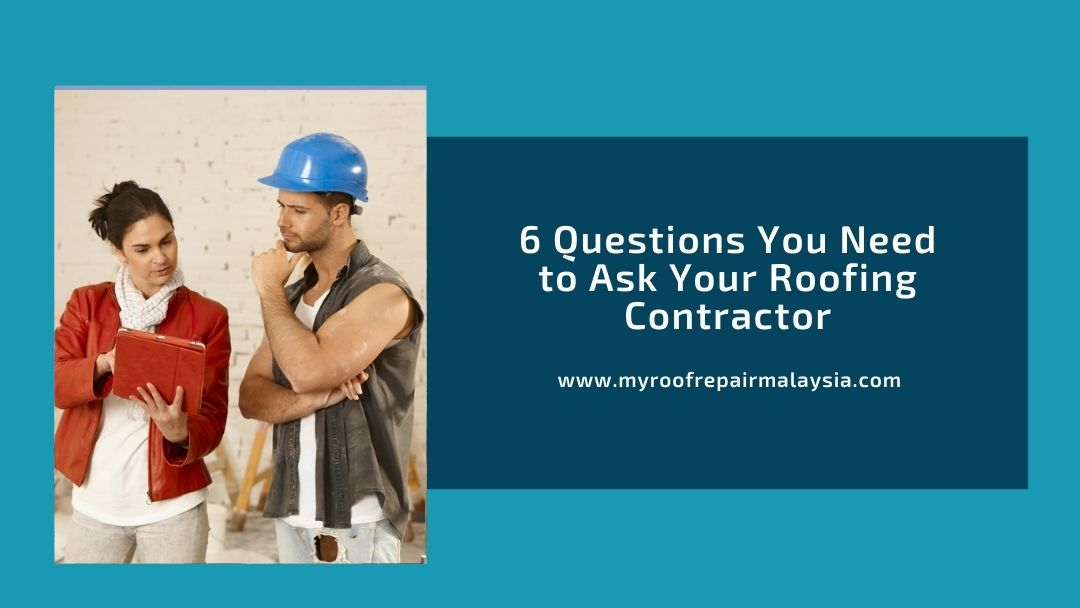 6 Questions You Need to Ask Your Roofing Contractor