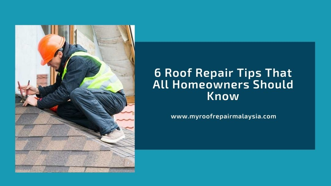 6 Roof Repair Tips That All Homeowners Should Know