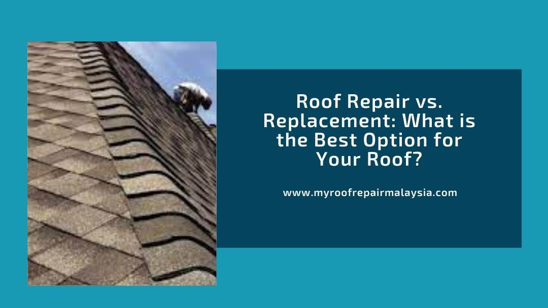 Roof Repair vs. Replacement What is the Best Option for Your Roof