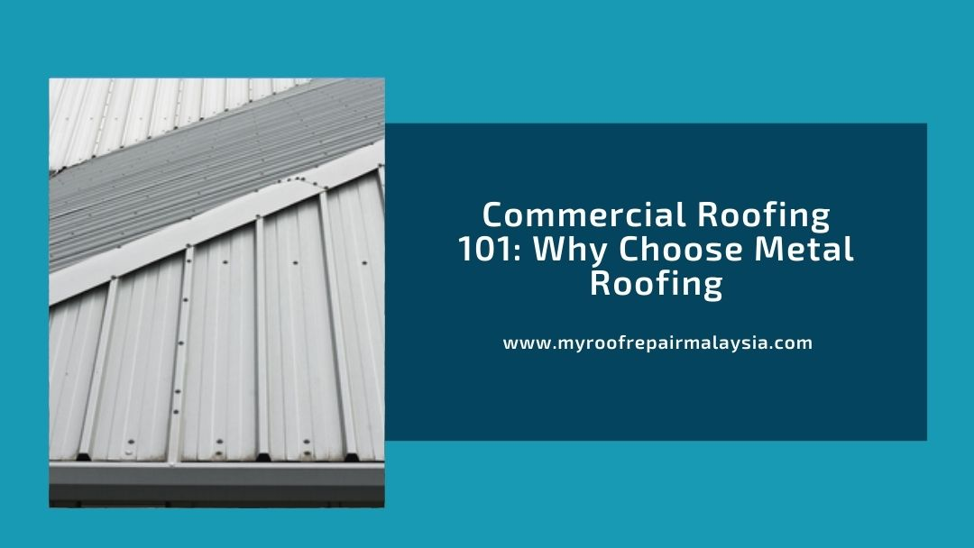 Commercial Roofing 101 Why Choose Metal Roofing