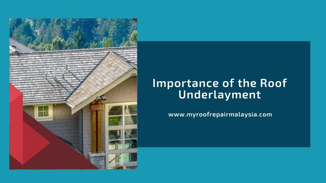 Importance of the Roof Underlayment