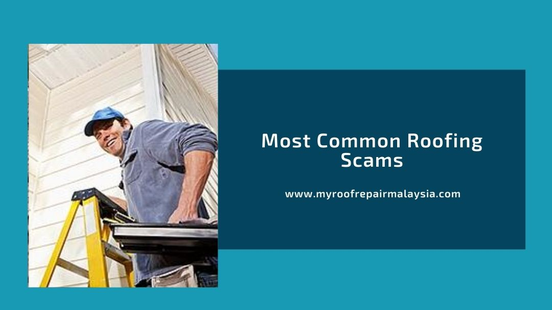 Most Common Roofing Scams
