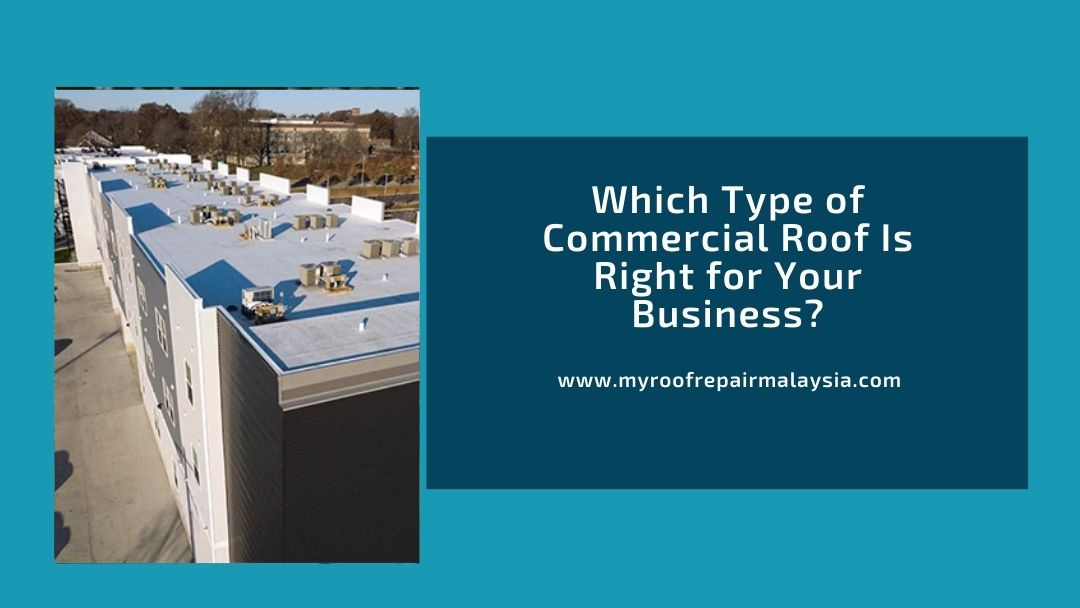 Which Type of Commercial Roof Is Right for Your Business