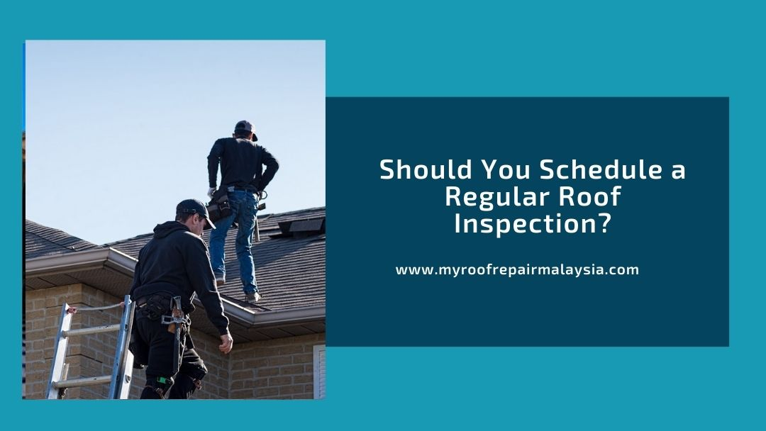 Should You Schedule a Regular Roof Inspection? x