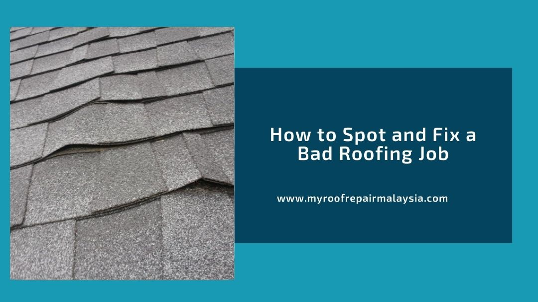 How to Spot and Fix a Bad Roofing Job