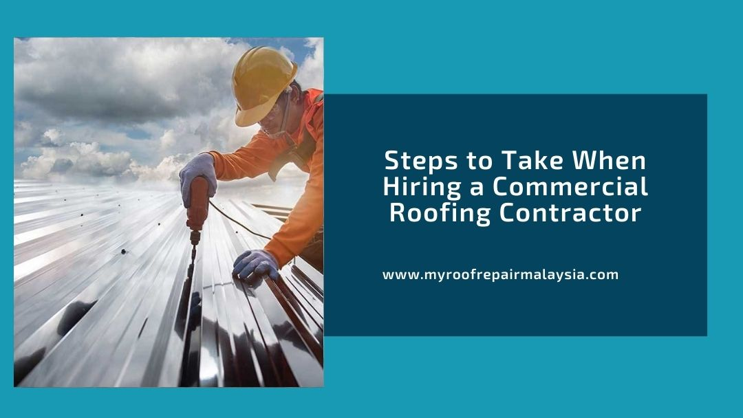 Steps to Take When Hiring a Commercial Roofing Contractor