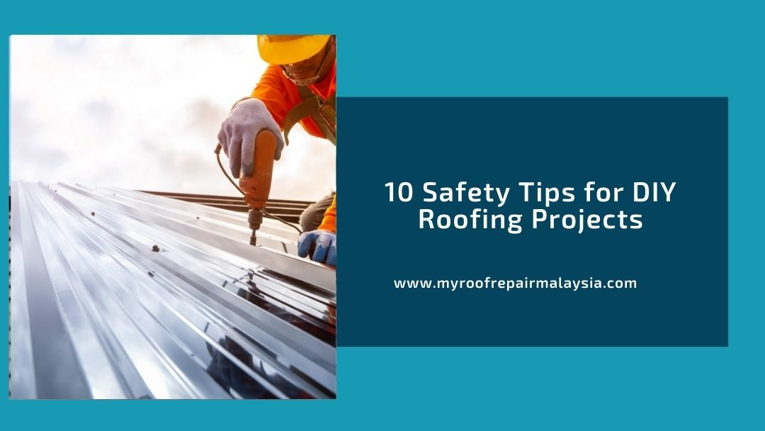 10 Safety Tips for DIY Roofing Projects