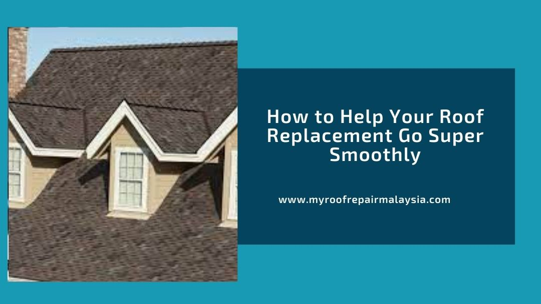 How to Help Your Roof Replacement Go Super Smoothly