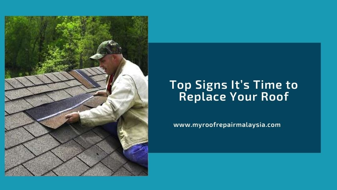 Top Signs It's Time to Replace Your Roof